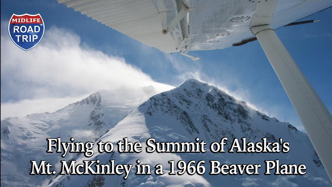 Flying to the Summit of Alaska's Mt. McKinley in a 1966 Beaver Plane