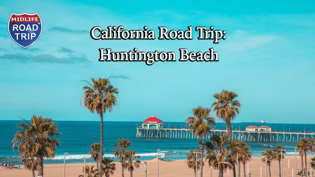 California Road Trip: Huntington Beach