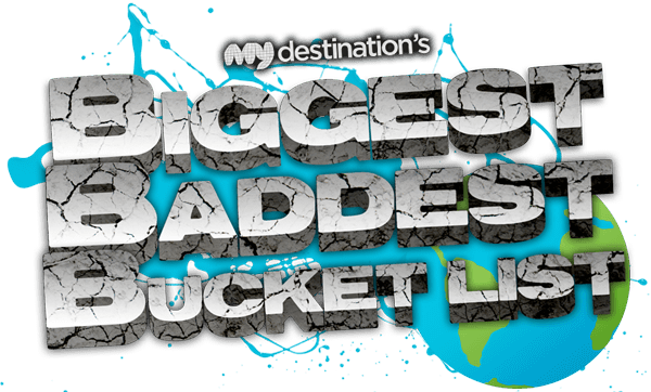 The Biggest, Baddest Bucket List