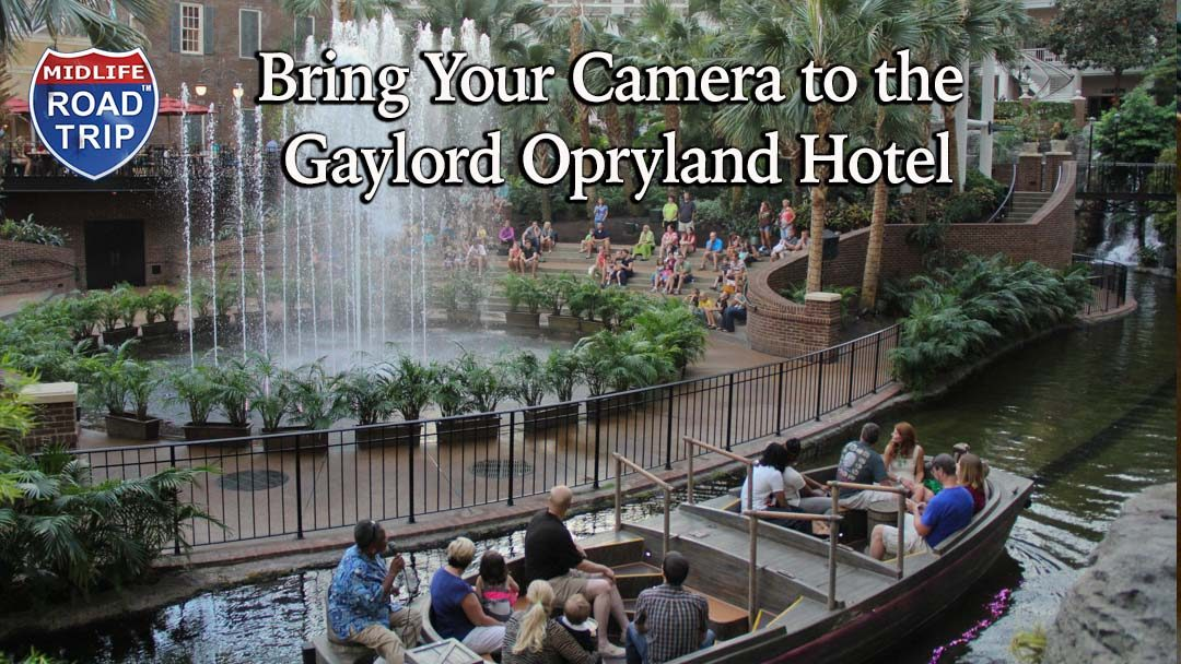 Bring Your Camera to the Gaylord Opryland Hotel