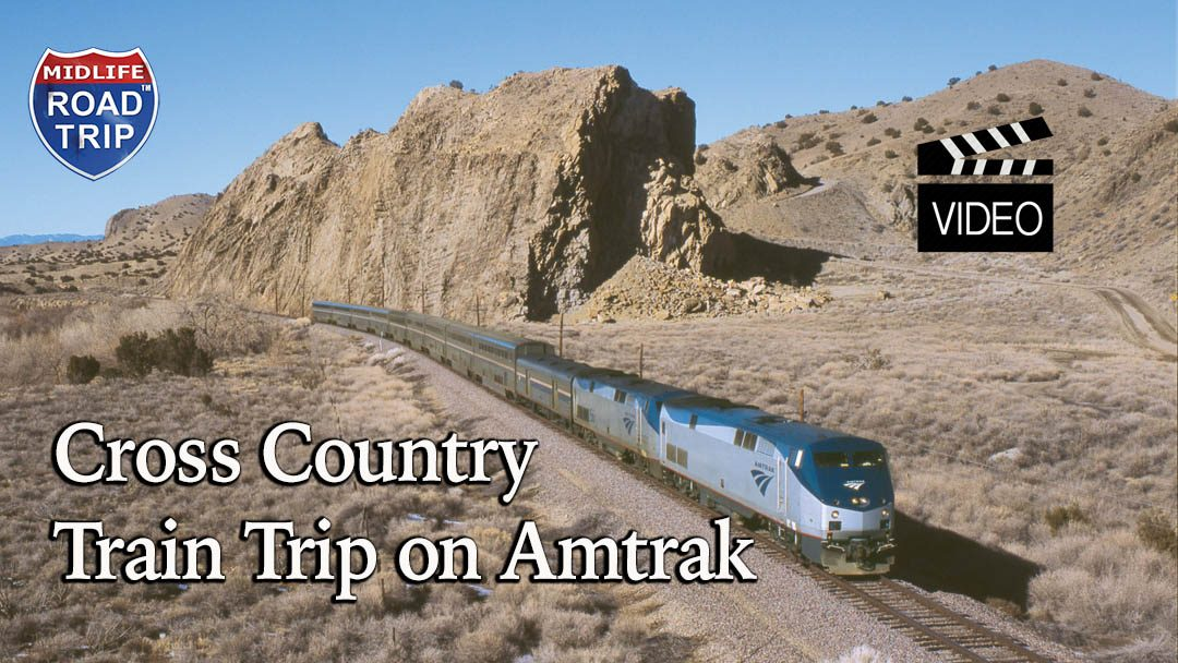 Riding the Rails on a Cross Country Train Trip on Amtrak