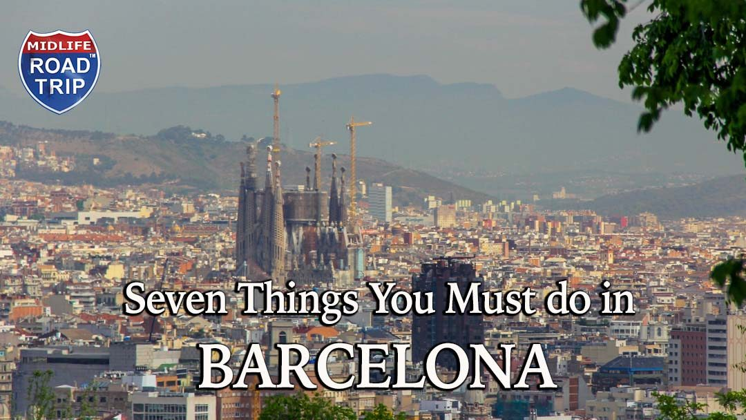 Seven Things You Must do in Barcelona