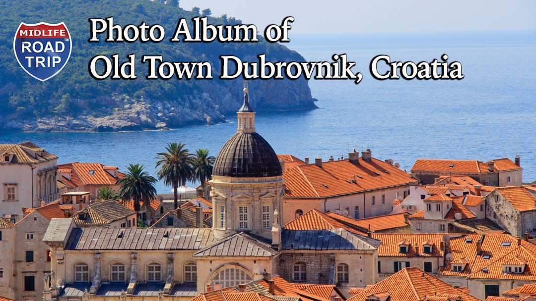Photo Album of Old Town Dubrovnik, Croatia