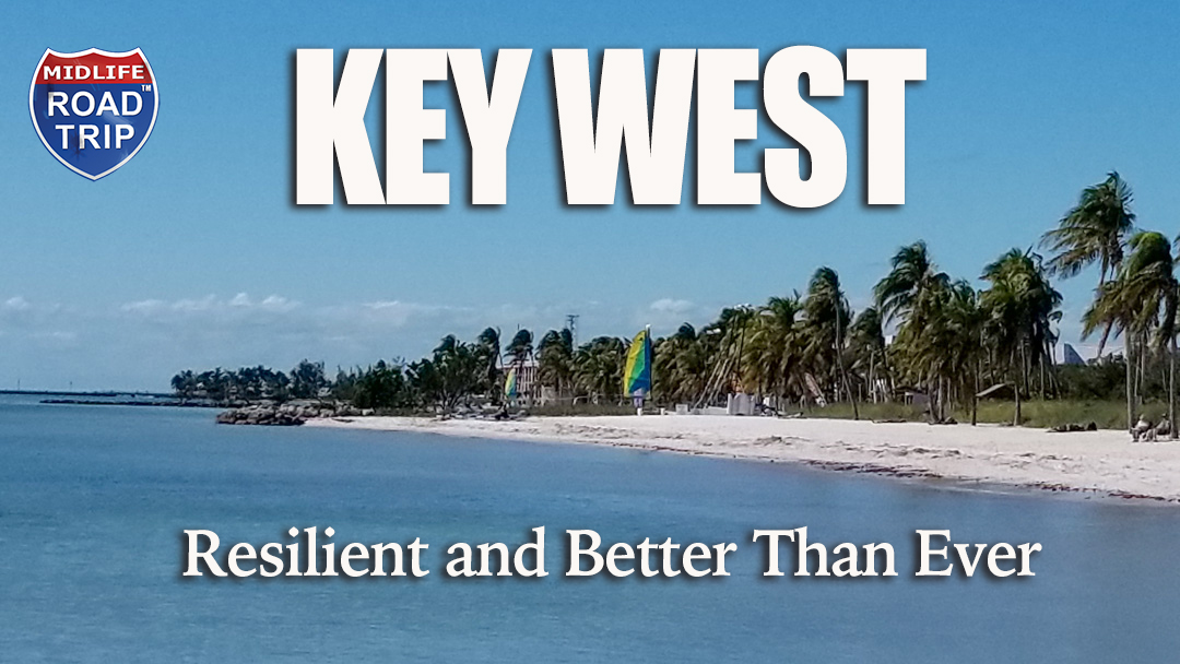 Key West is Resilient and Better Than Ever