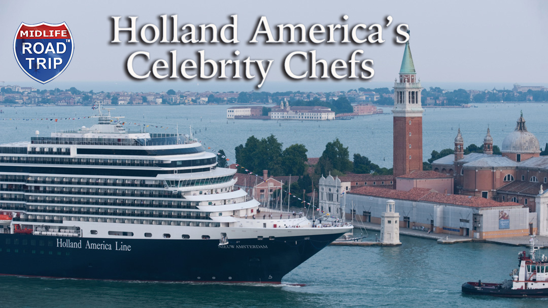 Holland America Line's World-Renowned Culinary Council Taps into the Expertise of its Seven Celebrity Chefs