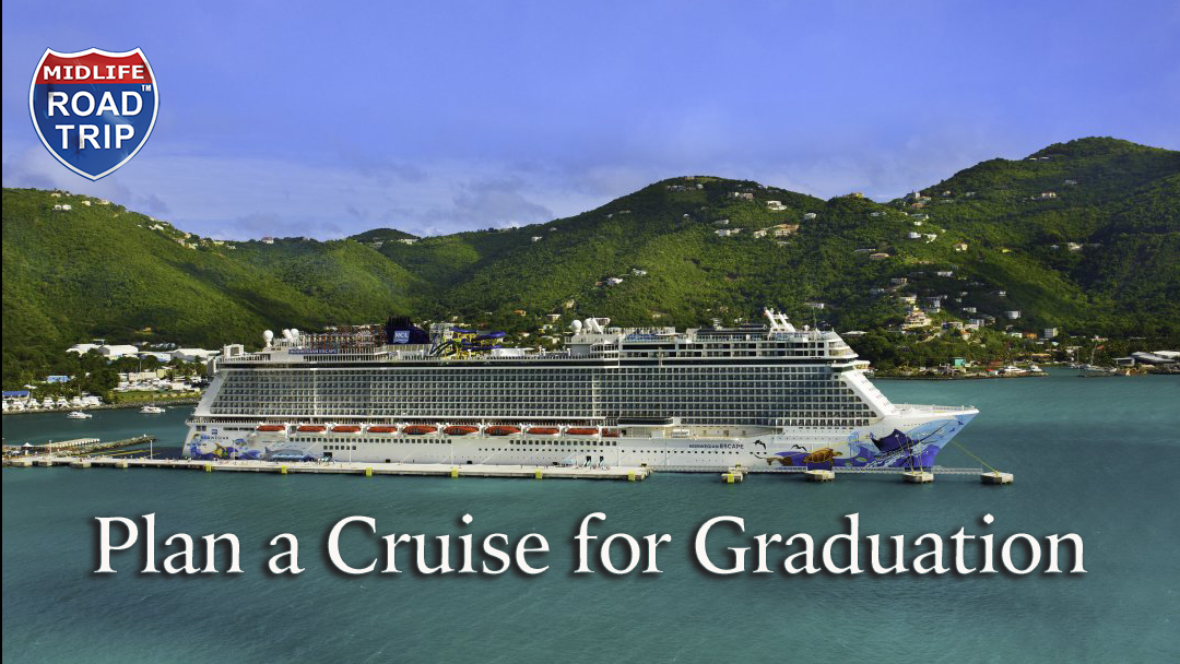 Plan a Cruise for Your Graduation: 4 Tips to make it affordable and unforgettable