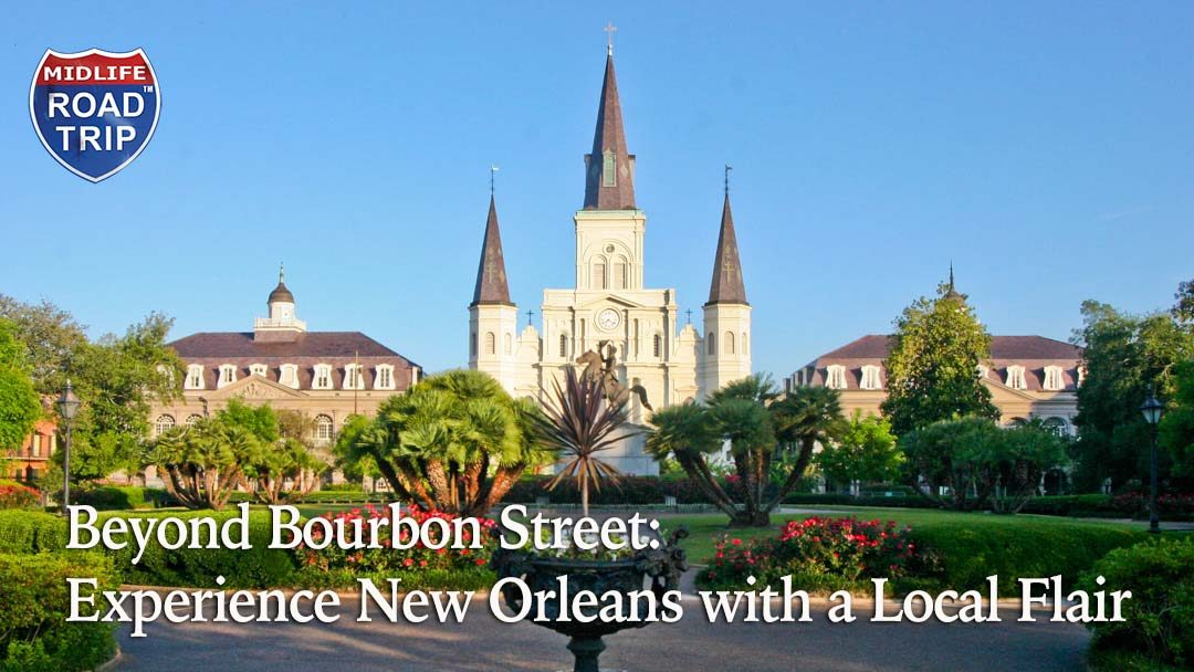 Beyond Bourbon Street: Experience New Orleans with a Local Flair